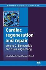 Cardiac Regeneration and Repair: Biomaterials and Tissue Engineering (Woodhead P
