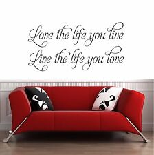 Love the life you live- Wall Art Decal Stickers Quality New
