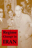 Regime Change in Iran by Wilber, Donald Newton (Paperback book, 2011)