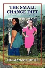 The Small Change Diet: How I Broke the Curse of Obesity By Making-ExLibrary