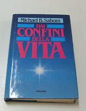 Ai confini della vita . Michael B. Sabom . 1984