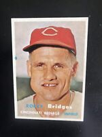 1957 TOPPS #294 ROCKY BRIDGES CIN REDS— SHARP HIGH #💥*** (wph)