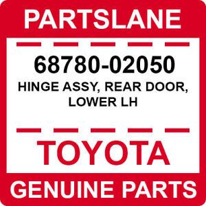 68780-02050 Toyota OEM Genuine HINGE ASSY, REAR DOOR, LOWER LH