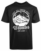 Not All Those Who Wander Are Lost New Men's Shirt Funny Humor Authentic Cool Tee