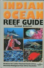 Indian Ocean Reef Guide - NEW 5th EDITION 2013, by Helmut Debelius