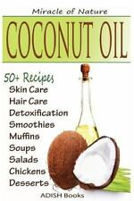 Coconut Oil: The Amazing Coconut Oil Miracles : Simple Homemade Recipes for Skin