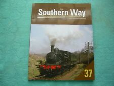 The Southern Way Issue 37 Inc. End Of Steam On Isle Of Wight (Railway Book)