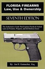 Florida Firearms - Law Use and Ownership  by Jon Gutmacher