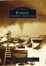 Kansas: In the Heart of Tornado Alley (Images of America), Wondra, Keith, Nellis