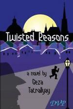 Twisted Reasons by Geza Tatrallyay (2014, Paperback)
