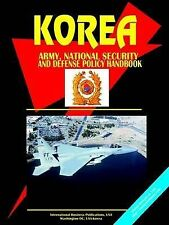 NEW Korea South Army, National Security And Defense Policy Handbook by Ibp Usa
