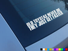 OLD TOYOTA NEVER DIE FUNNY CAR STICKER DECAL SUPRA MR2 STARLET GLANZA V COROLLA