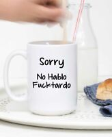 Adult Funny Offensive Coffee Mug Sorry No Hablo Funny Cup Gift For All Humorous