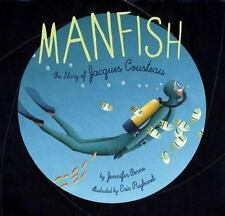 Manfish: A Story of Jacques Cousteau BRAND NEW PAPERBACK