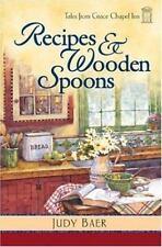 Recipes & Wooden Spoons (Tales from Grace Chapel Inn, Book 2) by Baer, Judy, Goo