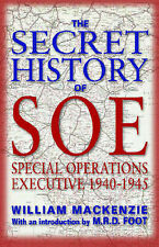 The Secret History of S.O.E.: Special Operations Executive, 1940-1945 by Will...
