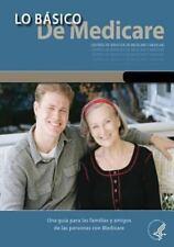 Lo Basico de Medicare : Una Guia para Las Familias y Amigos de Las Personas...