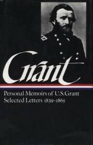 Ulysses S. Grant : Memoirs and Selected Letters : Personal Memoirs of U.S - GOOD