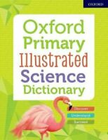 Oxford Primary Illustrated Science Dictionary 9780192772466 | Brand New