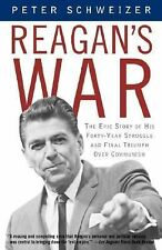 Reagan's War: The Epic Story of his Forty Year Struggle and Final Triumph Over C