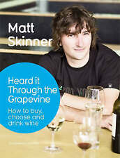 """""""NEW"""" Heard it Through the Grapevine: A few things you should know about wine, S"""