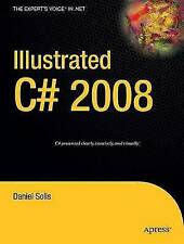 Illustrated C# 2008 (Expert's Voice in .NET) by Solis, Daniel | Paperback Book |