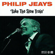 Philip Jeays : Take the Slow Train CD (2016)