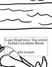 Lake Hartwell Vacation Super Coloring Book by Jobe Leonard (2016, Paperback)
