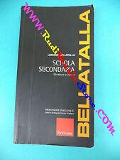 book libro Luciana Bellatalla SCUOLA SECONDARIA struttura e saperi ERICKSON(L29)