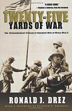 Twenty-Five Yards of War: The Extraordinary Cou, Drez, J.,,