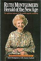 Ruth Montgomery : Herald of the New Age by Montgomery, Ruth