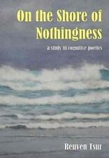On the Shore of Nothingness: A Study in Cognitive Poetics: By Tsur, Reuven