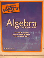 The Complete Idiot's Guide to Algebra by W. Michael Kelley (2007, PB)