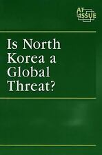 Is North Korea a Global Threat ? (At Issue Series)