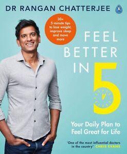 Feel Better in 5 by Dr Rangan Chatterjee (NEW)