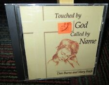 DAN BURNS & MARY KEEFE: TOUCHED BY GOD, CALLED BY NAME AUDIO CD, MUSIC & WORDS