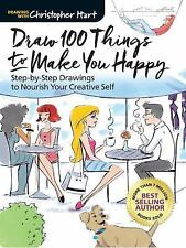 Draw 100 Things to Make You Happy by Christopher Hart Book NEW