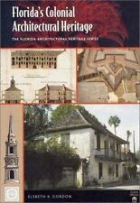 Florida's Colonial Architectural Heritage [The Florida Architectural Heritage Se