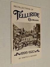 RECOLLECTIONS OF TELLURIDE, COLORADO 1895-1920! Local History!