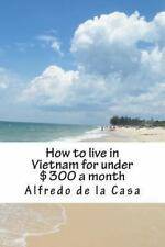 How to Live in Vietnam for under $300 a Month : Working 10 Hours a Month by...
