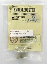 Knuckleduster KWR-48145 Bathing Beauty (O Gauge) Old West Lady in Tub Female NIB