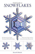 Field Guide to Snowflakes,Libbrecht, Kenneth,New Book mon0000118322