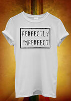 Perfectly Imperfect Funny Hipster Men Women Unisex T Shirt Tank Top Vest 917