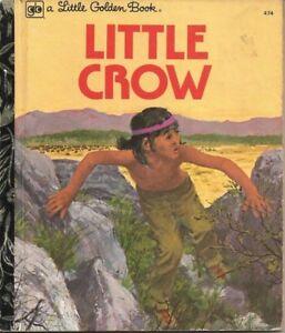 LITTLE GOLDEN BOOK #474 Vintage 1974 LITTLE CROW Golden Press Sydney HARDCOVER
