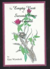 The Empty Nest The Second Time Around by Ejay Wyndesh, Signed