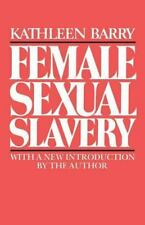 Female Sexual Slavery by Kathleen L. Barry (1984, Paperback)