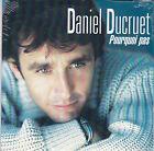 CD CARDSLEEVE 2T DANIEL DUCRUET (STEPHANIE DE MONACO) POURQUOI PAS NEUF SCELLE