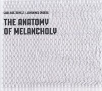 CARL/ENDERS,JOHANNES OESTERHELT - THE ANATOMY OF MELANCHOLY   CD NEW