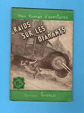 ►FERENCZI -MON ROMAN D'AVENTURES - N°274 - Raids sur les Diamants - Tossel -1953