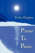 Prone to Panic by Evelyn Gaughan (2005, Paperback)
